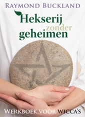 Hekserij zonder geheimen : werkboek voor wicca's