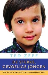 De sterke, gevoelige jongen : help je zoon een gelukkige, zelfverzekerde man te worden