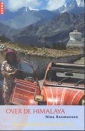Over de Himalaya : een onvoorstelbare reis in twee 2CV's
