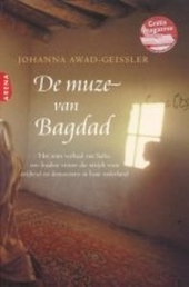 De muze van Bagdad : het ware verhaal van Safia, een Iraakse vrouw die strijdt voor vrijheid en democratie in haar ...