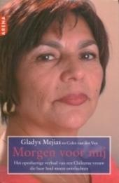 Morgen voor mij : het openhartige verhaal van een Chileense vrouw die haar land moest ontvluchten