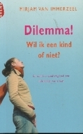 Dilemma ! : wil ik een kind of niet ?