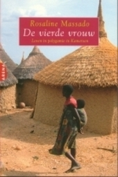 De vierde vrouw : leven in polygamie in Kameroen