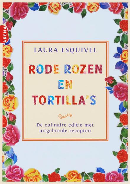 Rode rozen en tortilla's : de culinaire editie