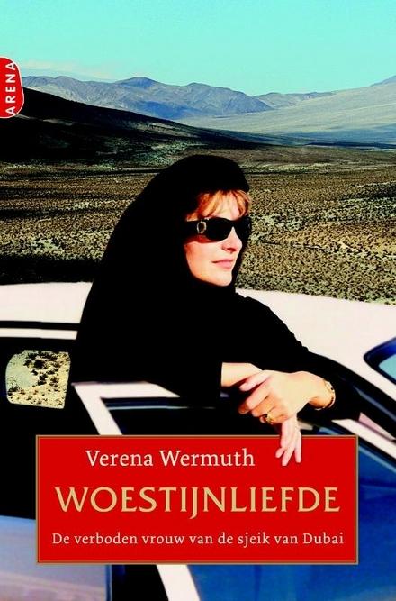 Woestijnliefde : de verboden vrouw van de sjeik van Dubai