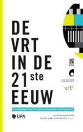 De VRT in de 21ste eeuw : overbodige luxe of maatschappelijke meerwaarde?