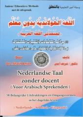 Nederlandse taal zonder docent voor Arabisch sprekenden : 58 belangrijke uitdrukkingen en omgangsvormen in het dage...