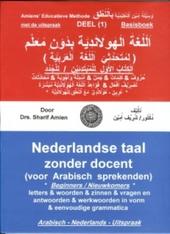 Nederlandse taal zonder docent voor Arabisch sprekenden : basisboek om de Nederlandse taal te leren voor beginners-...