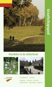 Graafschapspad : wandelen in de Achterhoek : Zutphen-Borculo-Doetinchem-Doesburg-Zutphen 124 km