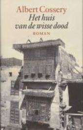 Het huis van de wisse dood : roman