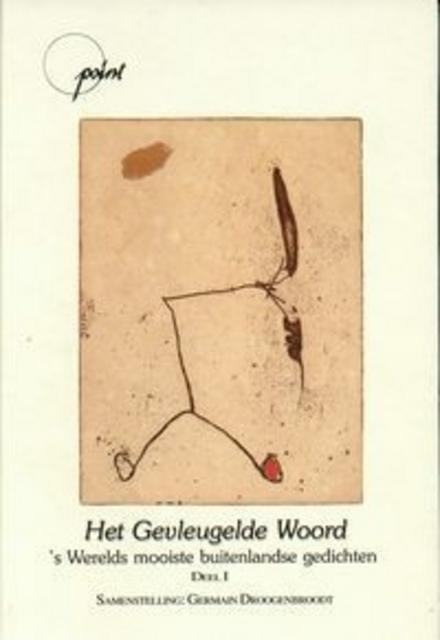 Het gevleugelde woord : een bloemlezing moderne buitenlandse poëzie verschenen in de Point-reeks