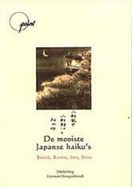 De mooiste Japanse haiku's : Bashô, Buson, Issa, Shiki. [1]