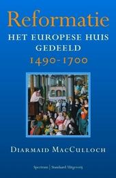 Reformatie : het Europese huis gedeeld 1490-1700