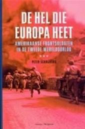 De hel die Europa heet : Amerikaanse frontsoldaten in de Tweede Wereldoorlog