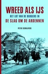 Wreed als ijs : het lot van de burgers in de slag om de Ardennen
