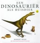 Een dinosauriër als huisdier