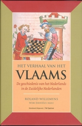 Het verhaal van het Vlaams : de geschiedenis van het Nederlands in de Zuidelijke Nederlanden