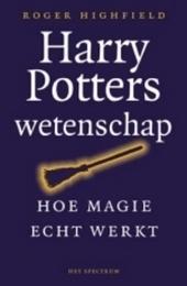 Harry Potters wetenschap : hoe magie echt werkt