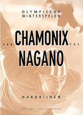 Van Chamonix tot Nagano : olympische winterspelen : hardrijden : balans van het tijdvak 1924-1998
