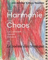Van harmonie naar chaos : Le Corbusier, Varèse, Xenakis en Le poème électronique