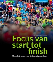 Focus van start tot finish : mentale training voor de langeafstandsloper