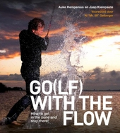 Go(lf) with the flow : how to get in the zone and stay there!