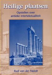 Heilige plaatsen : opstellen over de antieke intertekstualiteit