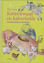 Kattenkwaad en kalverliefde : van beestentaal en dierenpraat