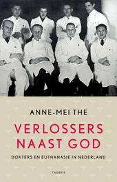 Verlossers naast God : dokters en euthanasie in Nederland : een cultuurhistorsich onderzoek naar de veranderingen i...