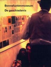 Bonnefantenmuseum : de geschiedenis