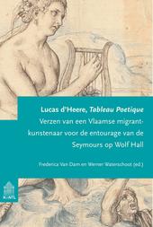 Tableau Poétique : verzen van een Vlaamse migrant-kunstenaar voor de entourage van de Seymours op Wolf Hall