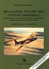 De laatste vlucht van 'Yvonne Proudbag' : bommenwerpers boven België tijdens de luchtslag om het Ruhrgebied (3 maar...