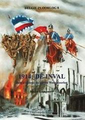 1914 : de inval : België tijdens de Eerste Wereldoorlog
