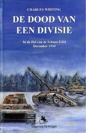 De dood van een divisie : in de hel van de Schnee-Eifel december 1944
