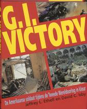 G.I. : victory : de Amerikaanse soldaat tijdens de Tweede Wereldoorlog in kleur