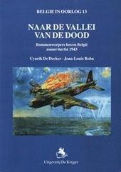 Naar de vallei van de dood : bommenwerpers boven België zomer-herfst 1943