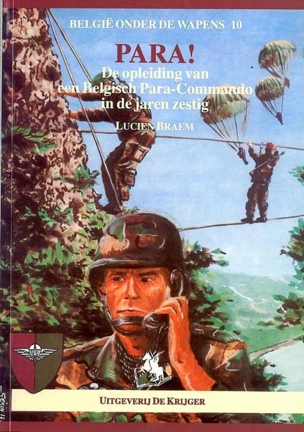Para ! : de opleiding van een Belgisch Para-Commando in de jaren zestig