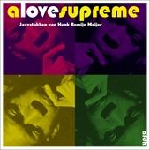 A love supreme : jazzstukken van Henk Romijn Meijer : geïllustreerd met lp-hoezen uit zijn platenkast