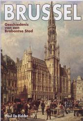 Brussel : geschiedenis van een Brabantse stad
