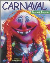 Carnaval : geschiedenis van het carnaval van Keizer Karel tot Eedje Anseele