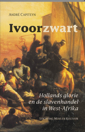 Ivoorzwart : Hollands glorie en de slavenhandel in West-Afrika