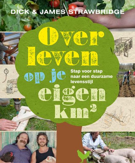Overleven op je eigen km2 : stap voor stap naar een duurzame levensstijl