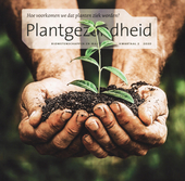Plantgezondheid : hoe voorkomen we dat planten ziek worden?