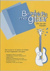 Begeleiden met gitaar : een cursus in 12 lessen om liedjes te leren begeleiden met gitaar