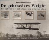 De gebroeders Wright : zo hebben ze het vliegtuig uitgevonden
