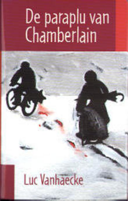 De paraplu van Chamberlain : literaire schets van de Duitse bezetting en de collaboratie in een kleine stad, gebase...