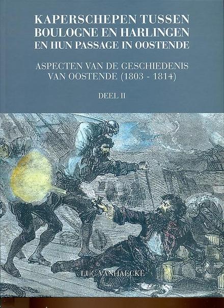 Kaperschepen tussen Boulogne en Harlingen en hun passage in Oostende