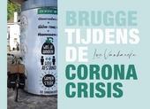 Brugge tijdens de coronacrisis : in beeld en verhaal met een uitstap naar Duitsland