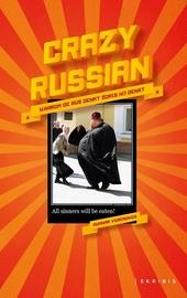 Crazy Russian : waarom de Rus denkt zoals hij denkt