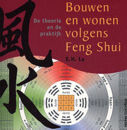 Bouwen en wonen volgens Feng Shui : de theorie en de praktijk volgens de basisprincipes van Yin-Yang